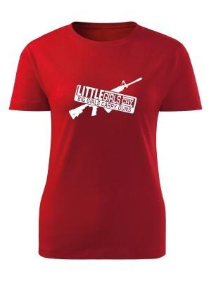AKCE Dámské tričko LITTLE GIRLS CRY BIG GIRLS CARRY GUNS M4 - červené, L