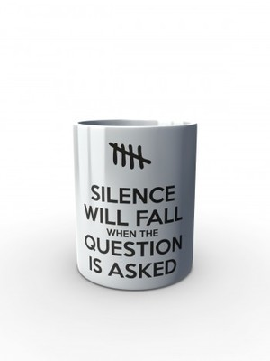 Bílý hrnek SILENCE WILL FALL WHEN THE QUESTION IS ASKED