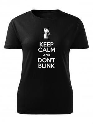 Dámské tričko KEEP CALM AND DON'T BLINK
