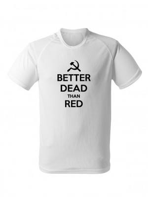 Funkční tričko BETTER DEAD THAN RED