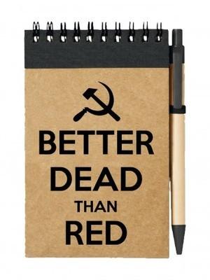 Poznámkový blok BETTER DEAD THAN RED