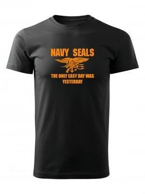 Tričko United States NAVY SEALS The Only Easy Day Was Yesterday